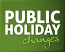Public Holiday Changes